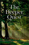 The book The Deeper Quest.